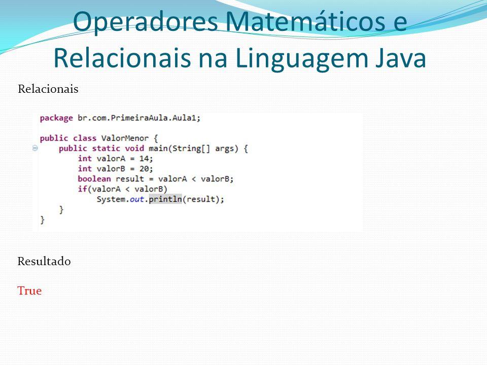 Operadores Matemáticos e Relacionais na Linguagem Java