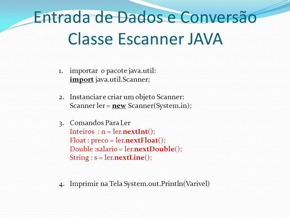 Entrada de Dados e Conversão Classe Escanner JAVA