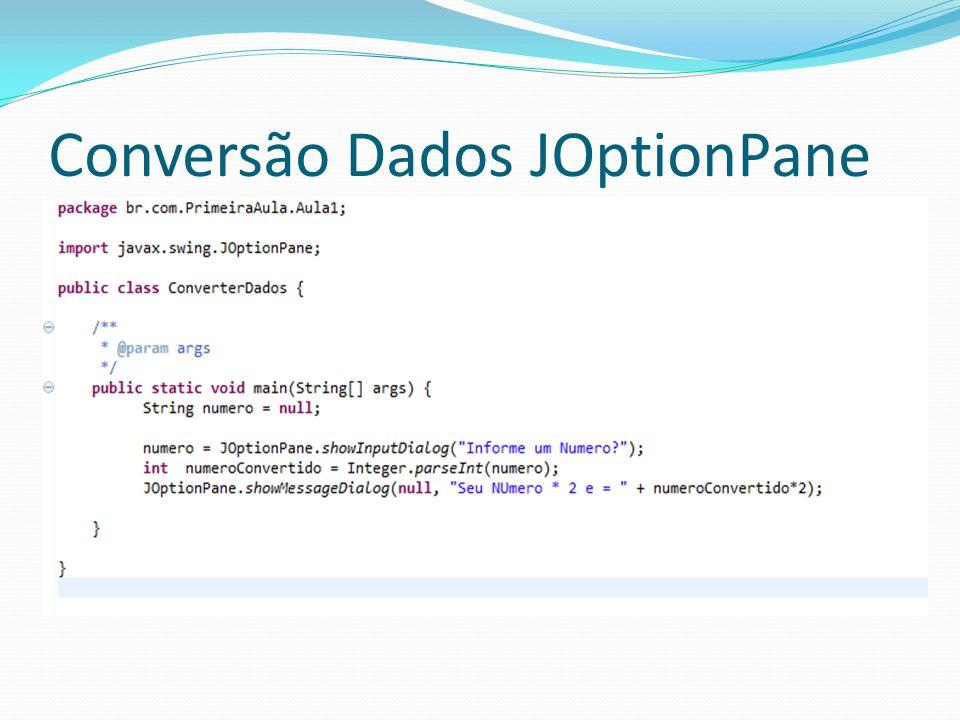 Conversão Dados JOptionPane