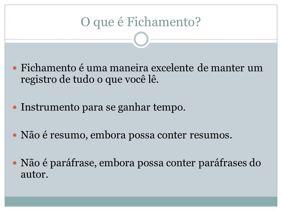 O que é Fichamento Fichamento é uma maneira excelente de manter um registro de tudo o que você lê.