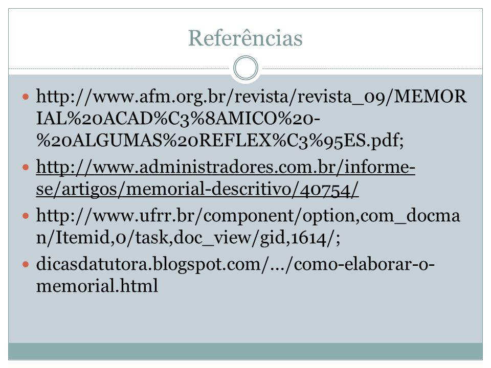 Referências http://www.afm.org.br/revista/revista_09/MEMORIAL%20ACAD%C3%8AMICO%20-%20ALGUMAS%20REFLEX%C3%95ES.pdf;