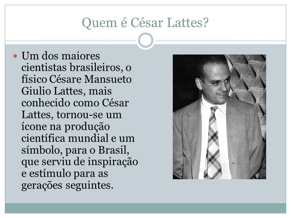 Quem é César Lattes
