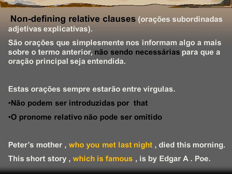Non-defining relative clauses (orações subordinadas adjetivas explicativas).