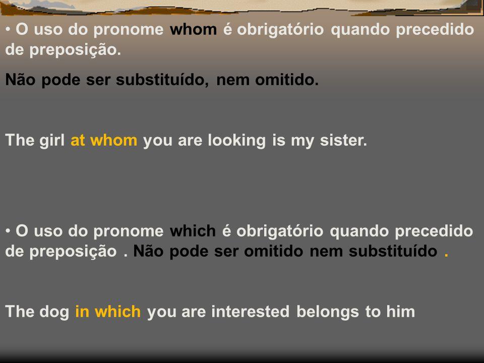 O uso do pronome whom é obrigatório quando precedido de preposição.