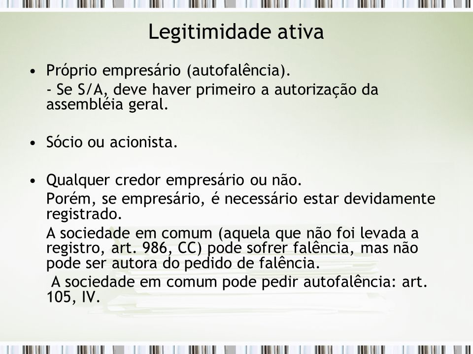 Legitimidade ativa Próprio empresário (autofalência).