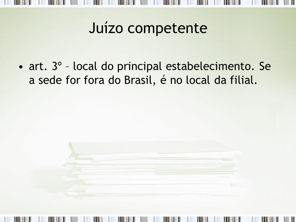Juízo competente art. 3º – local do principal estabelecimento.