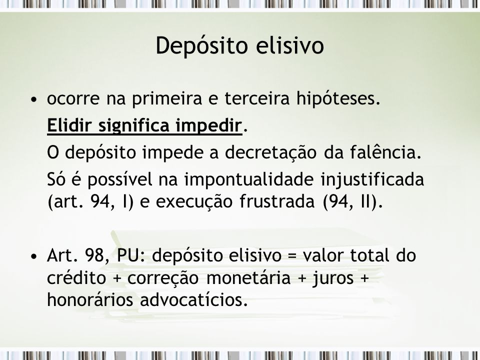 Depósito elisivo ocorre na primeira e terceira hipóteses.
