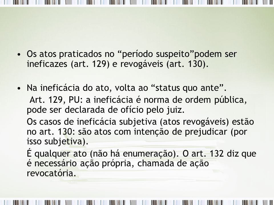 Os atos praticados no período suspeito podem ser ineficazes (art