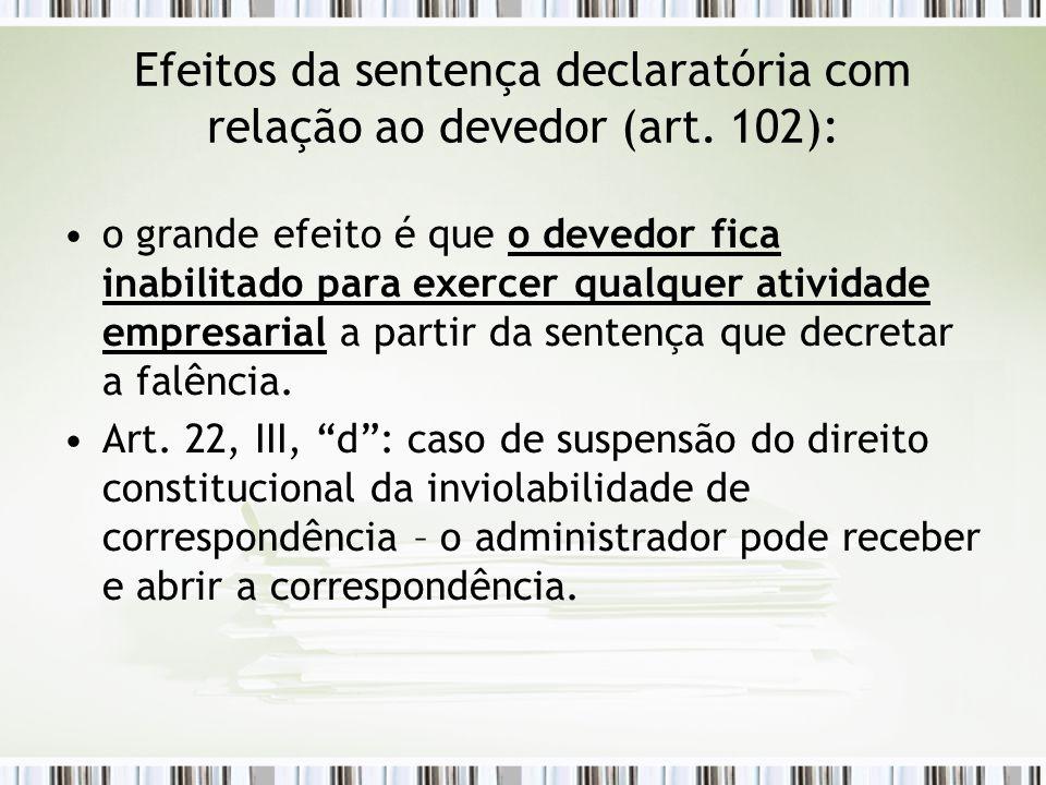 Efeitos da sentença declaratória com relação ao devedor (art. 102):