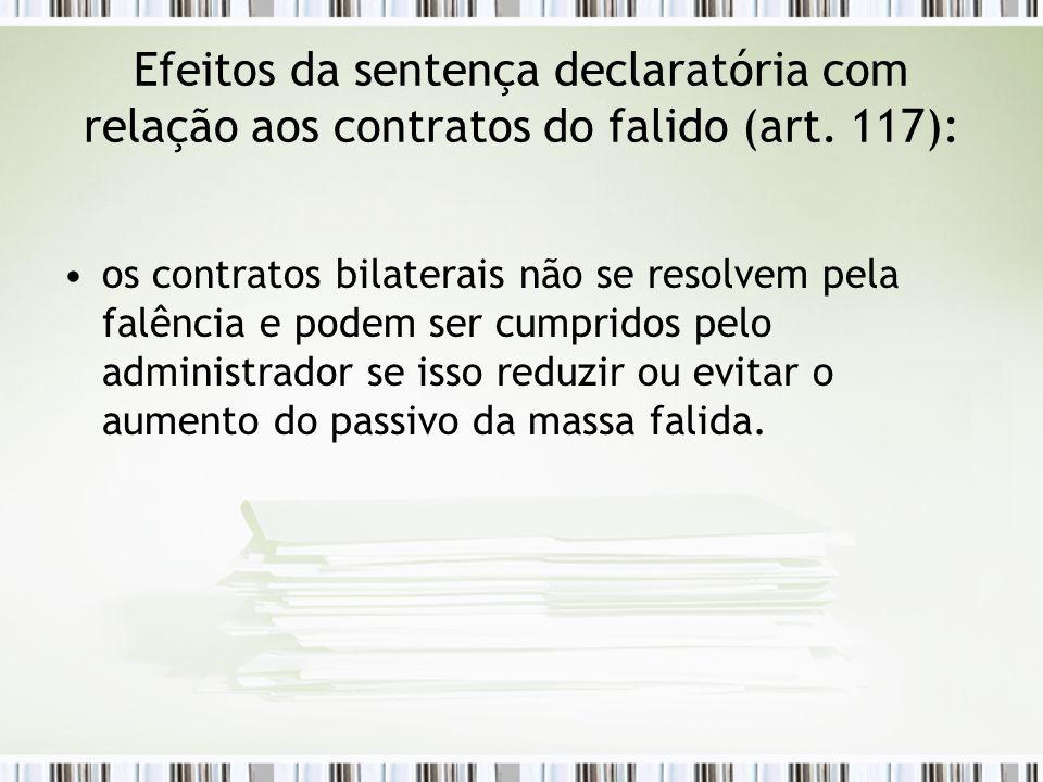 Efeitos da sentença declaratória com relação aos contratos do falido (art. 117):