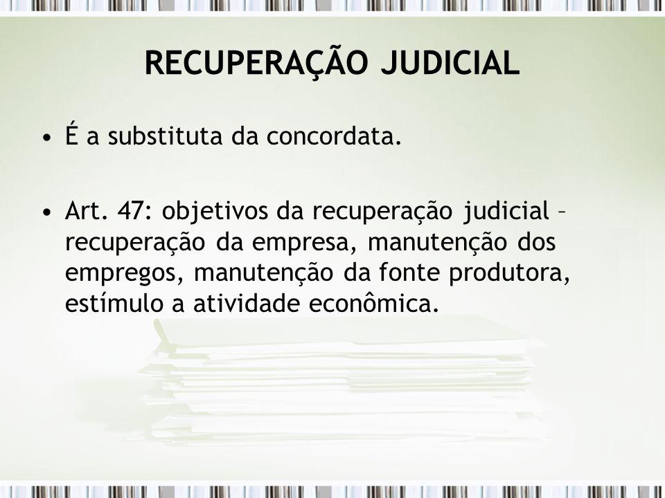 RECUPERAÇÃO JUDICIAL É a substituta da concordata.