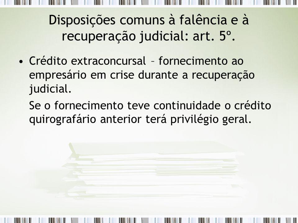 Disposições comuns à falência e à recuperação judicial: art. 5º.