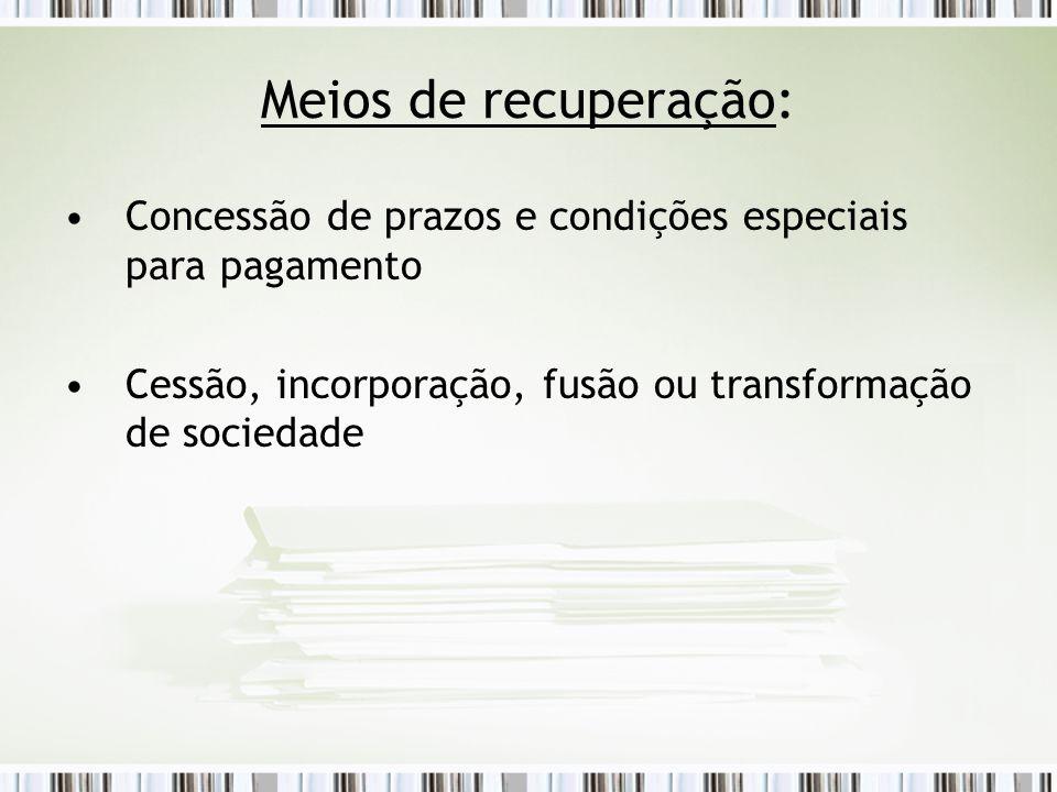 Meios de recuperação: Concessão de prazos e condições especiais para pagamento.
