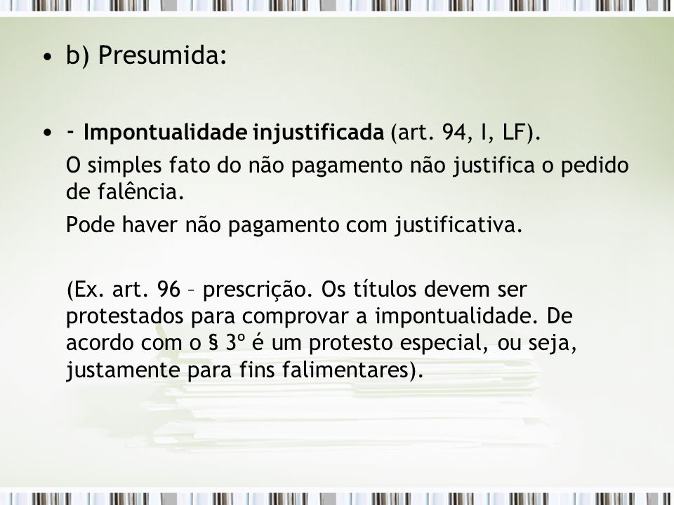 - Impontualidade injustificada (art. 94, I, LF).