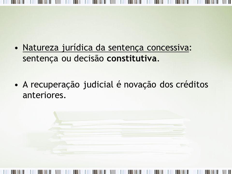 Natureza jurídica da sentença concessiva: sentença ou decisão constitutiva.