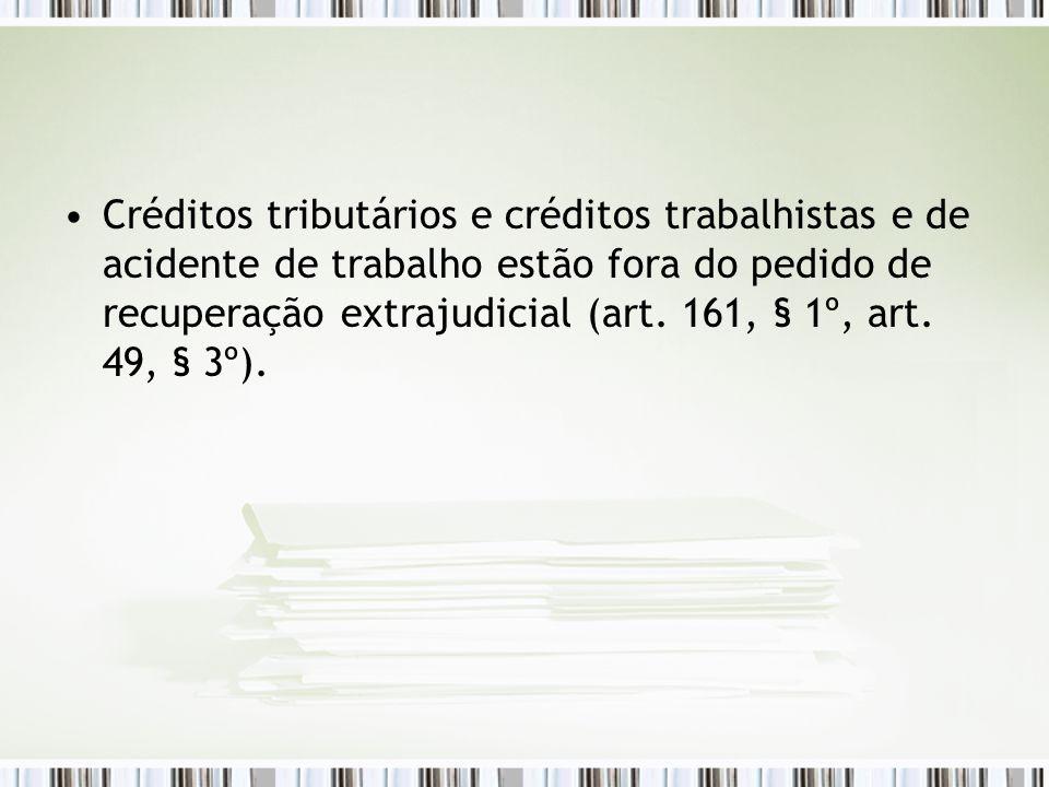 Créditos tributários e créditos trabalhistas e de acidente de trabalho estão fora do pedido de recuperação extrajudicial (art.