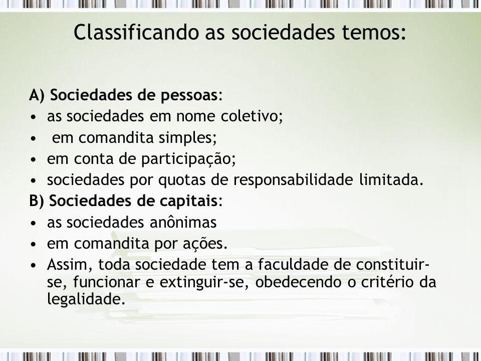 Classificando as sociedades temos: