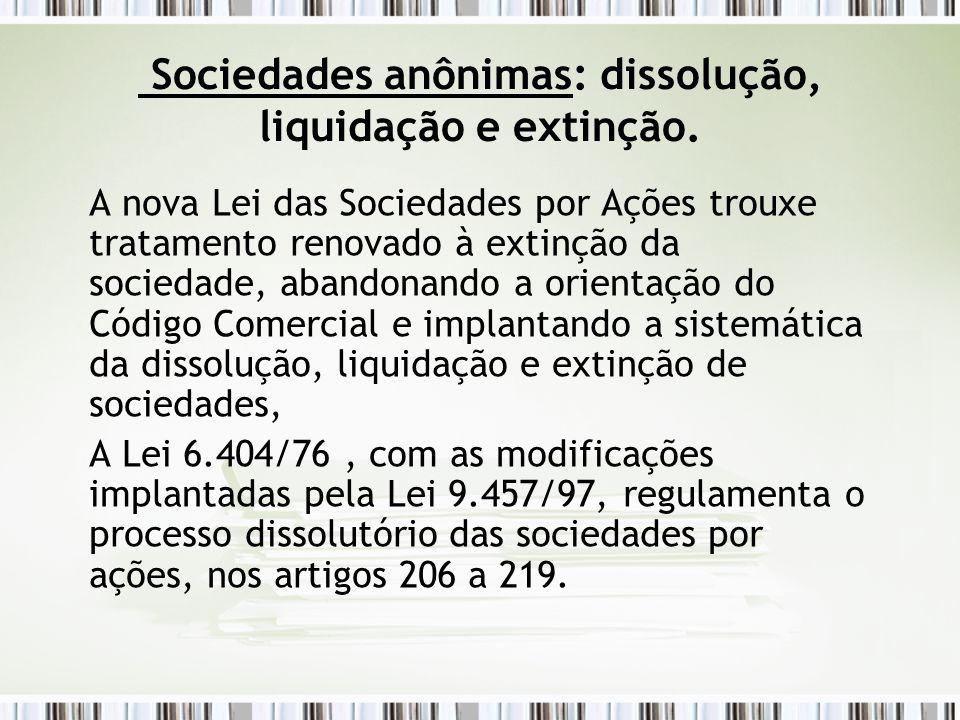 Sociedades anônimas: dissolução, liquidação e extinção.