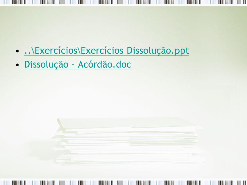 ..\Exercícios\Exercícios Dissolução.ppt