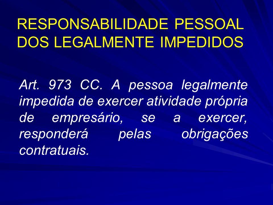 RESPONSABILIDADE PESSOAL DOS LEGALMENTE IMPEDIDOS
