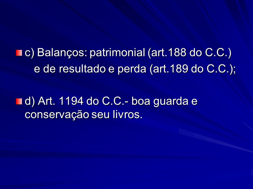 c) Balanços: patrimonial (art.188 do C.C.)