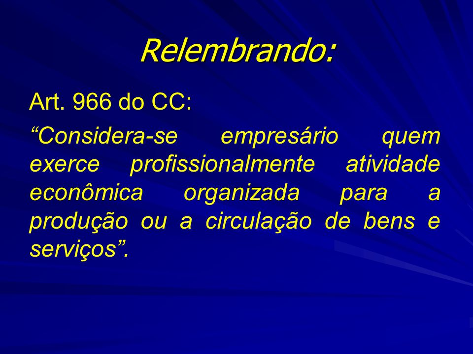Relembrando: Art. 966 do CC: