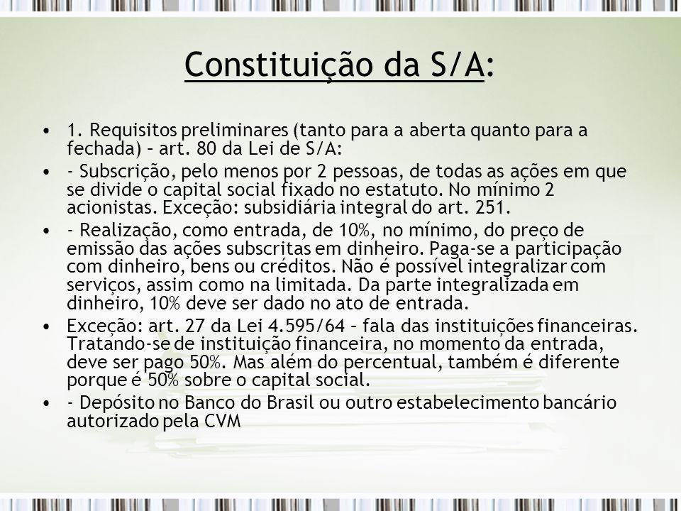 Constituição da S/A: 1. Requisitos preliminares (tanto para a aberta quanto para a fechada) – art. 80 da Lei de S/A: