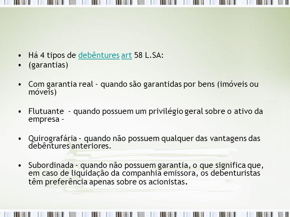 Há 4 tipos de debêntures art 58 L.SA: