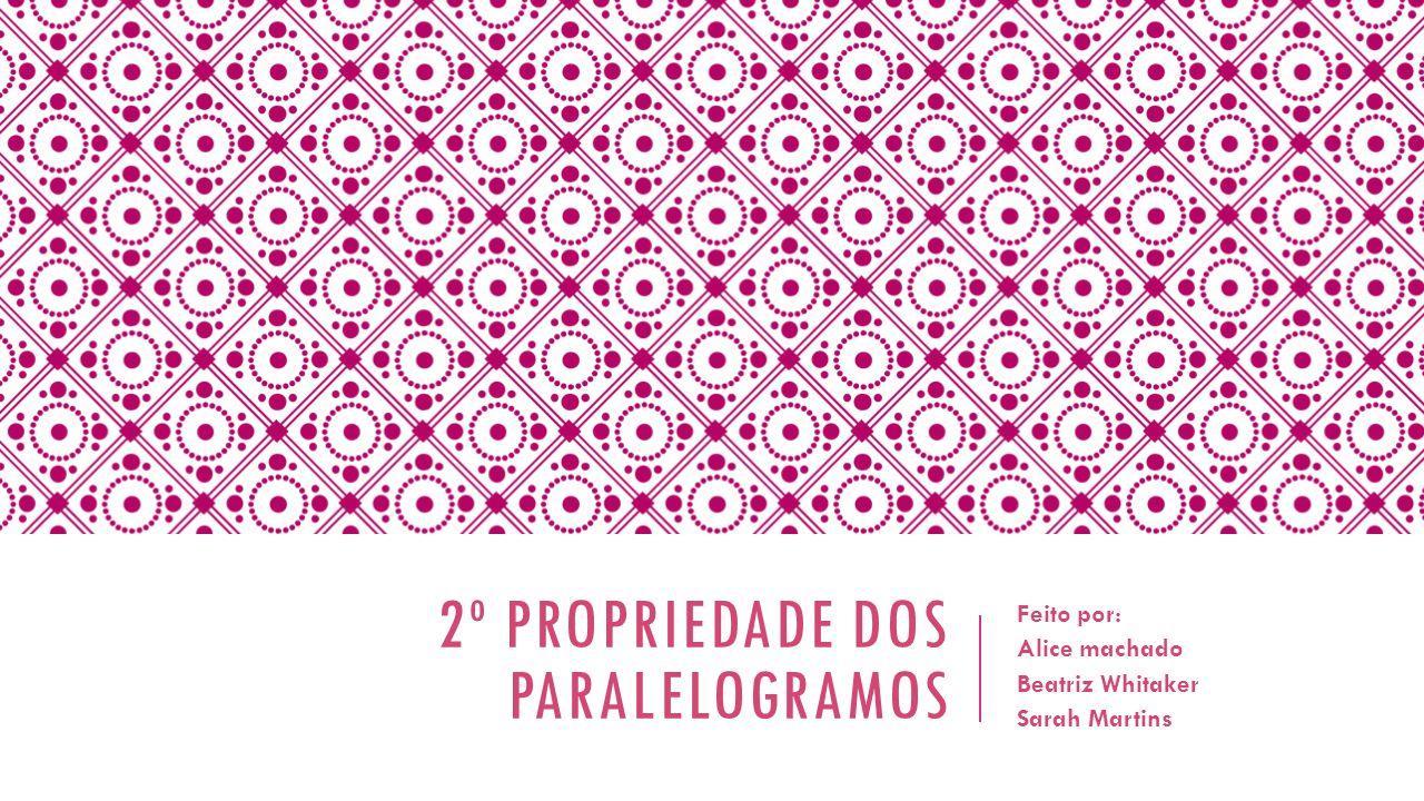 2º propriedade dos paralelogramos