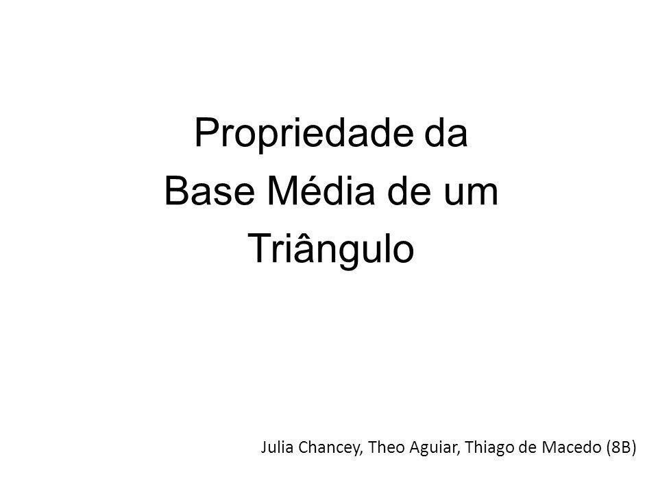 Propriedade da Base Média de um Triângulo