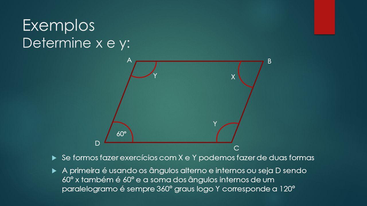 Exemplos Determine x e y: