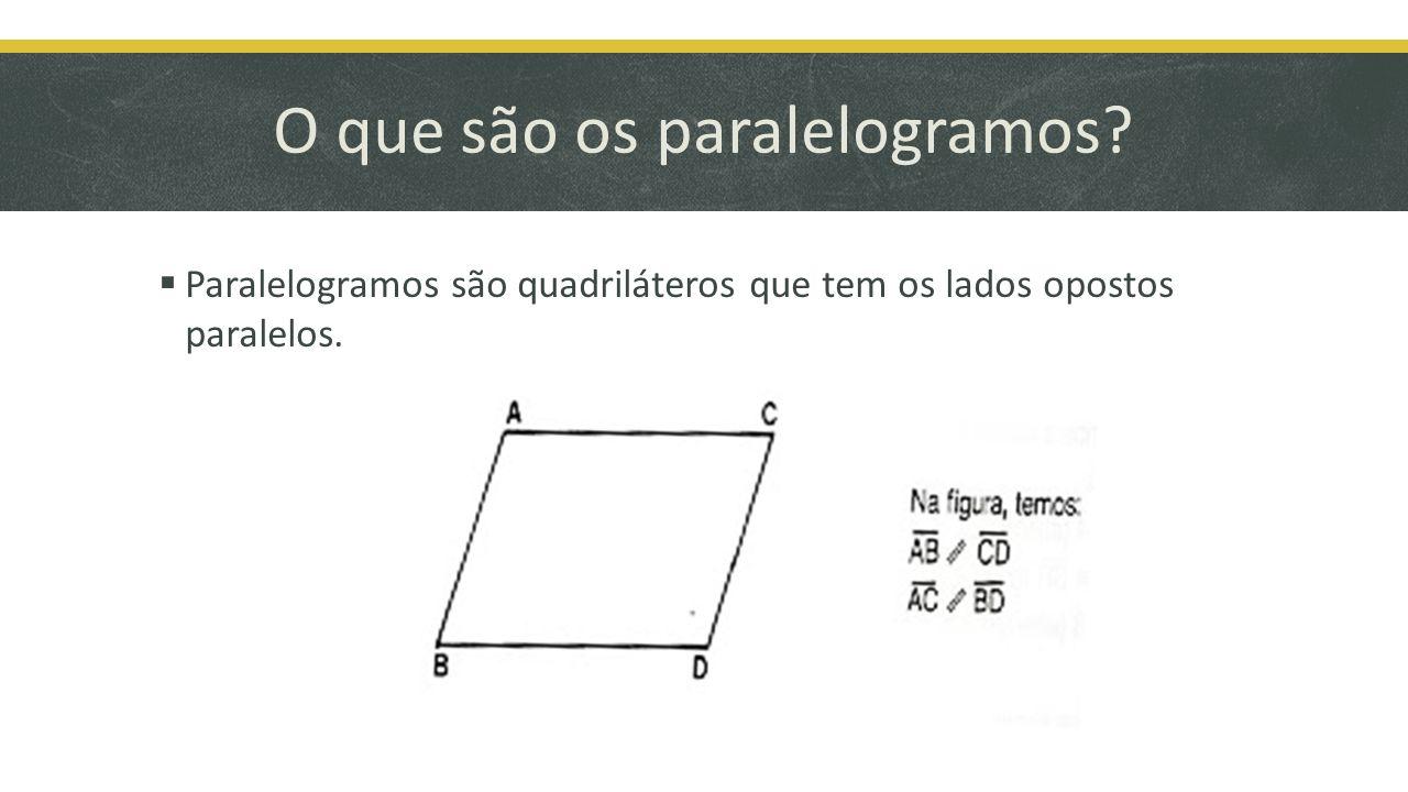 O que são os paralelogramos