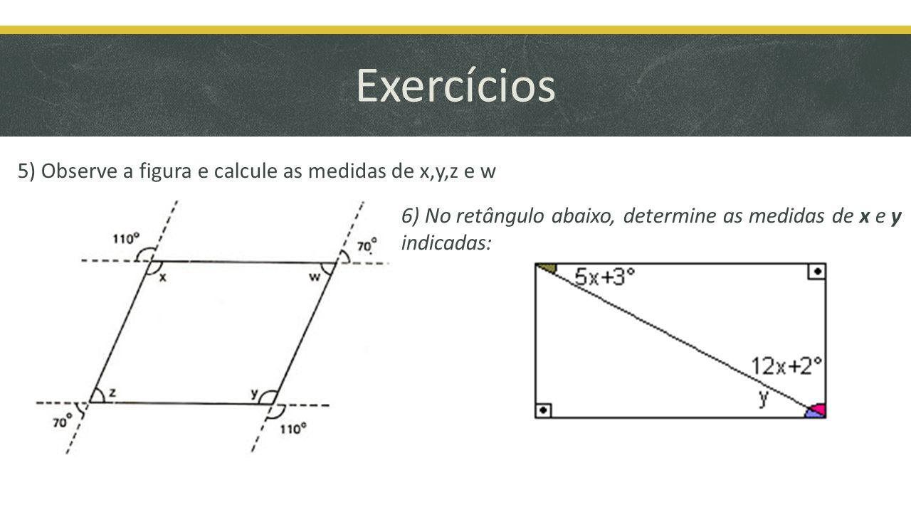 Exercícios 5) Observe a figura e calcule as medidas de x,y,z e w
