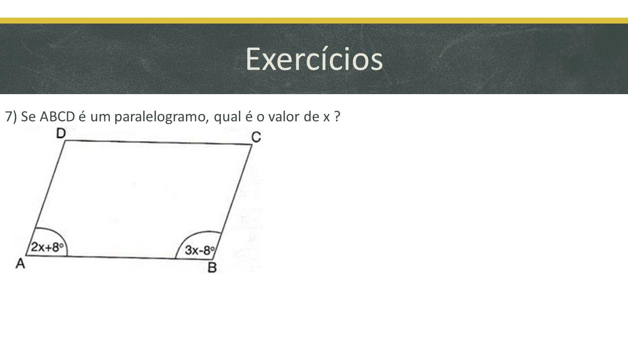 Exercícios 7) Se ABCD é um paralelogramo, qual é o valor de x