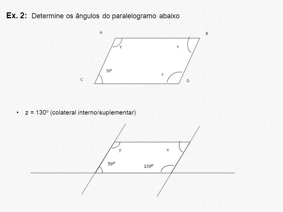 Ex. 2: Determine os ângulos do paralelogramo abaixo