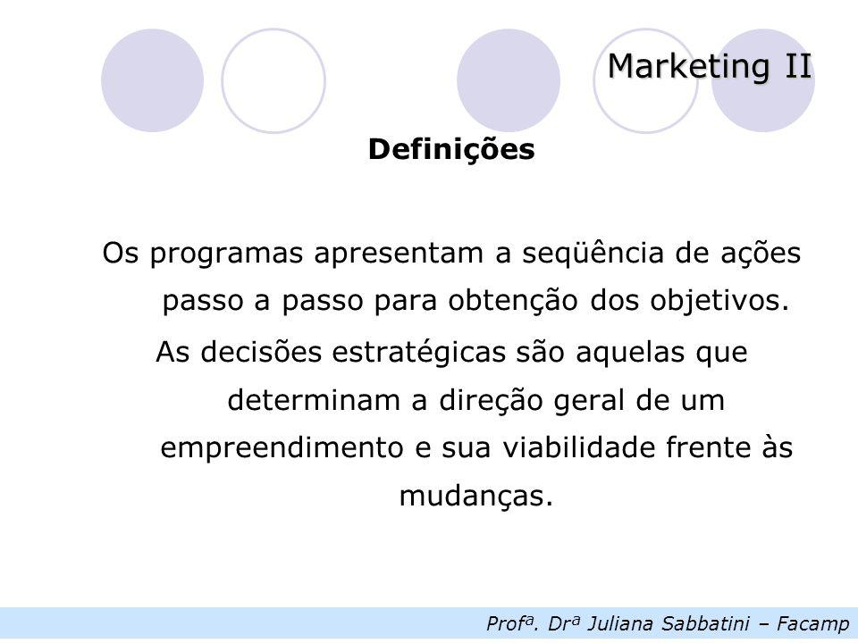 Definições Os programas apresentam a seqüência de ações passo a passo para obtenção dos objetivos.
