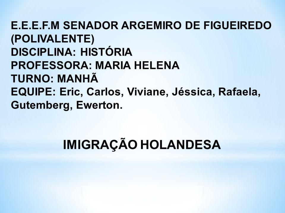 E.E.E.F.M SENADOR ARGEMIRO DE FIGUEIREDO (POLIVALENTE) DISCIPLINA: HISTÓRIA PROFESSORA: MARIA HELENA TURNO: MANHÃ EQUIPE: Eric, Carlos, Viviane, Jéssica, Rafaela, Gutemberg, Ewerton.