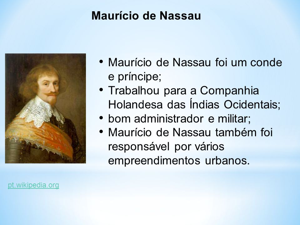 Maurício de Nassau foi um conde e príncipe;