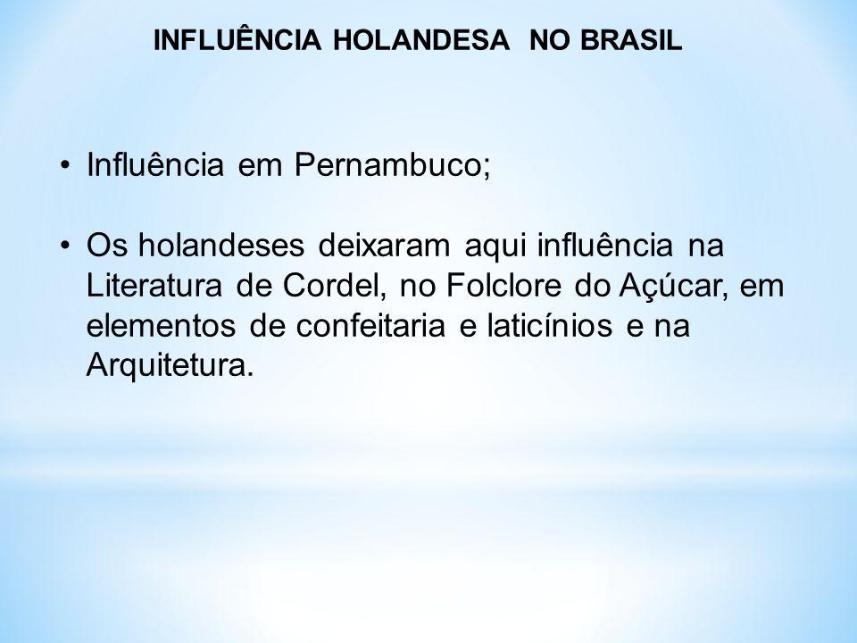 INFLUÊNCIA HOLANDESA NO BRASIL