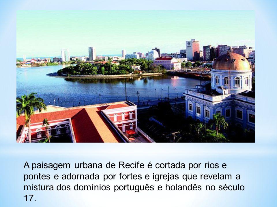 A paisagem urbana de Recife é cortada por rios e pontes e adornada por fortes e igrejas que revelam a mistura dos domínios português e holandês no século 17.