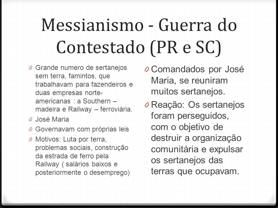 Messianismo - Guerra do Contestado (PR e SC)