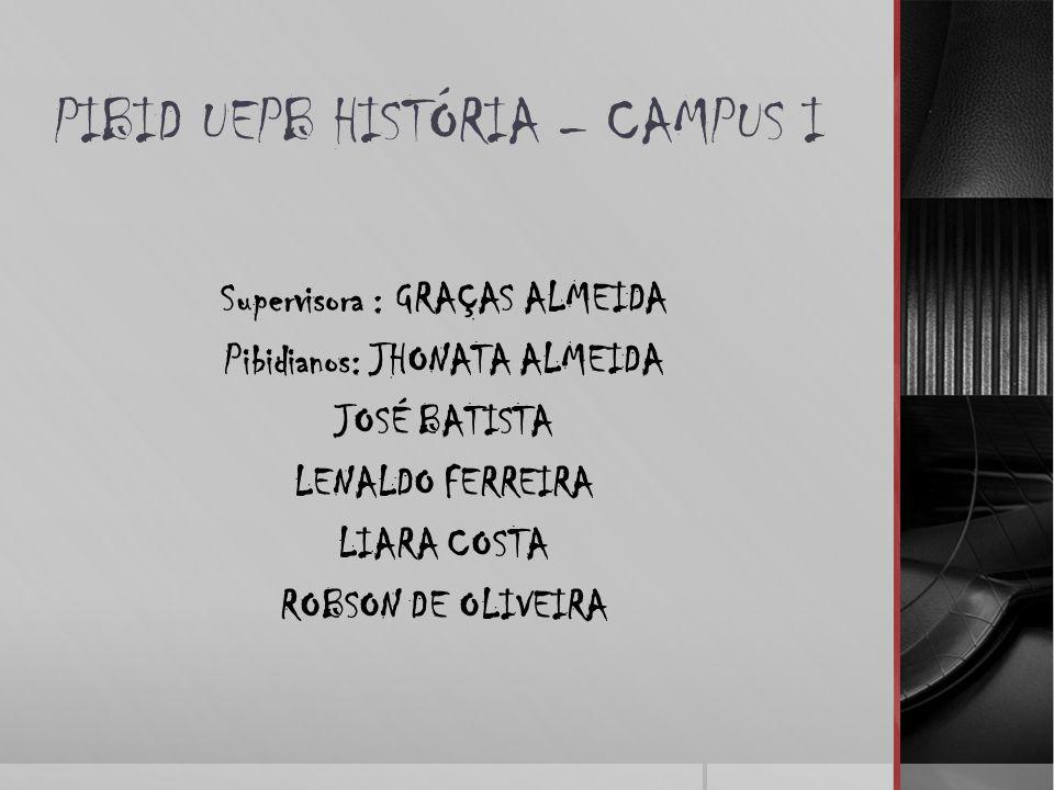 PIBID UEPB HISTÓRIA – CAMPUS I