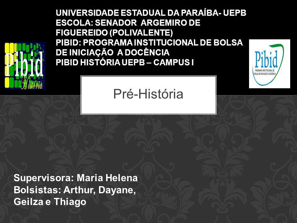 Pré-História Supervisora: Maria Helena