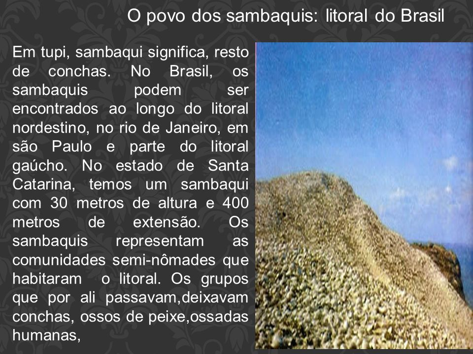 O povo dos sambaquis: litoral do Brasil