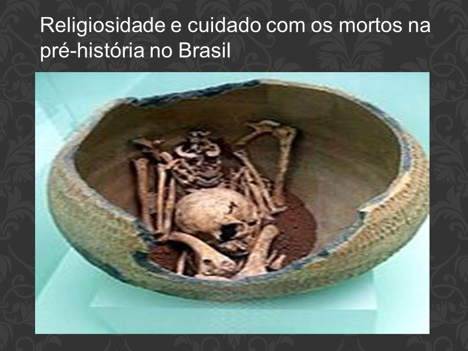 Religiosidade e cuidado com os mortos na pré-história no Brasil