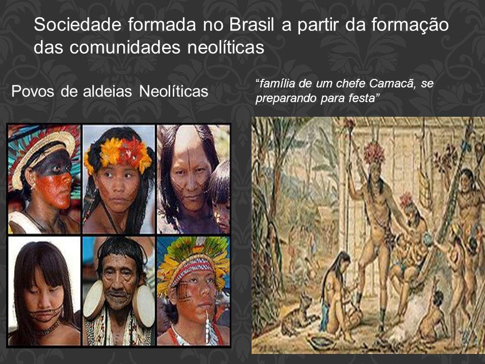 Sociedade formada no Brasil a partir da formação das comunidades neolíticas