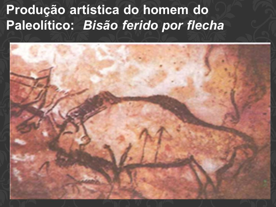 Produção artística do homem do Paleolítico: Bisão ferido por flecha