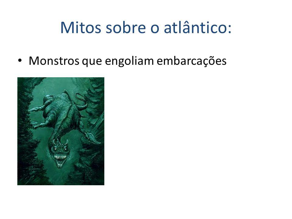Mitos sobre o atlântico: