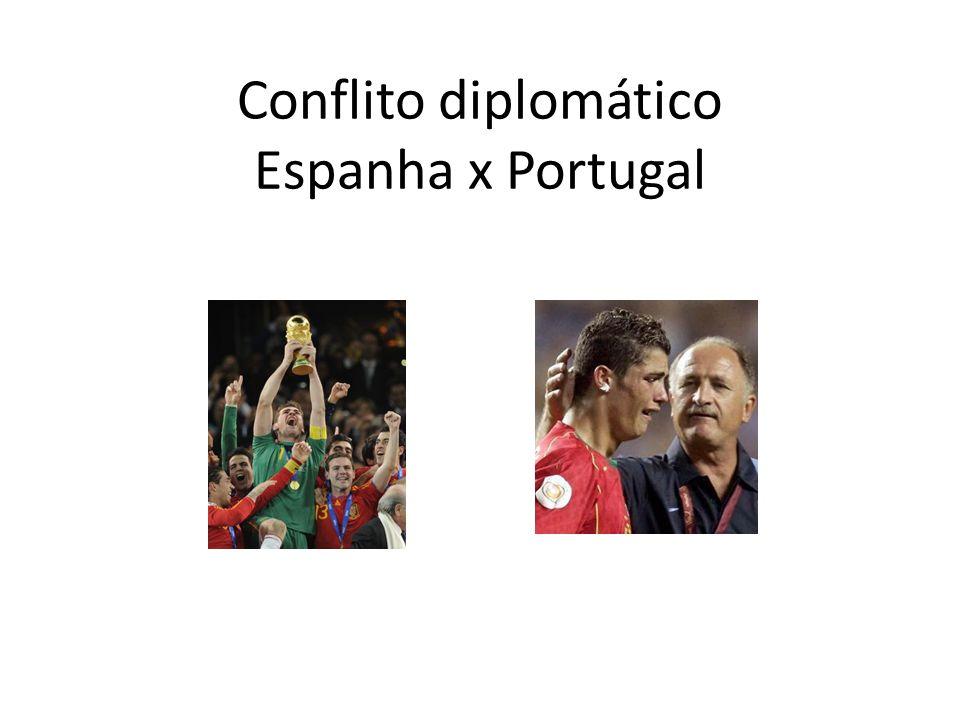 Conflito diplomático Espanha x Portugal