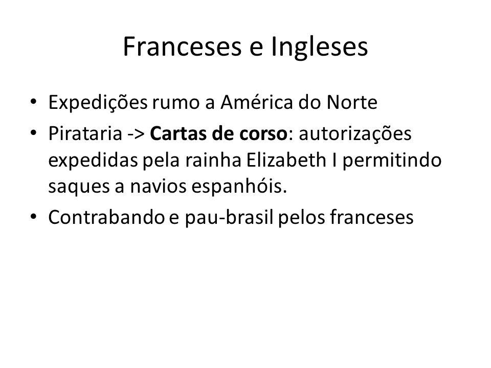 Franceses e Ingleses Expedições rumo a América do Norte
